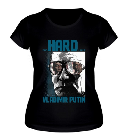 Женская футболка Go Hard Like Vladimir Putin