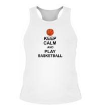 Мужская борцовка Keep calm and play basketball