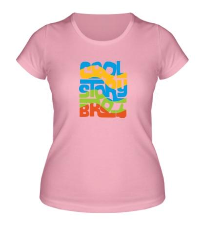 Женская футболка Cool story bro