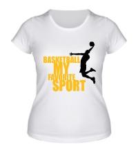 Женская футболка Basketball my favorite sport