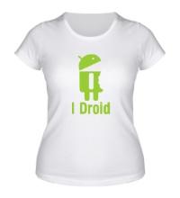 Женская футболка I Droid