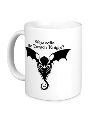 Керамическая кружка Who calls the Dragon Knight?