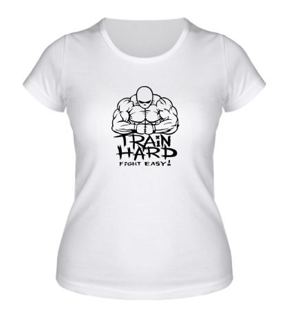 Женская футболка Train hard, fight easy