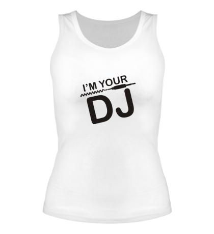 Женская майка Im your DJ