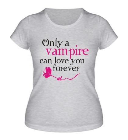 Женская футболка Vampire love forever