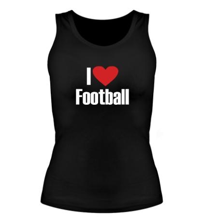 Женская майка I love football