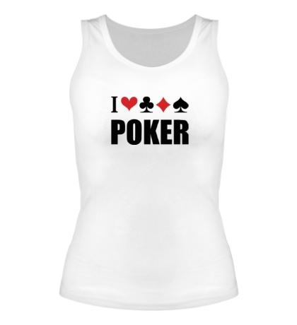 Женская майка I love poker