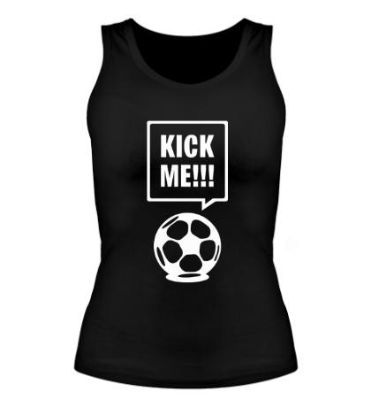 Женская майка Kick me!!!