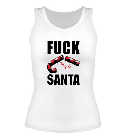 Женская майка Fuck Santa