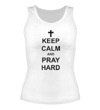 Женская майка Keep Calm & Pray Hard