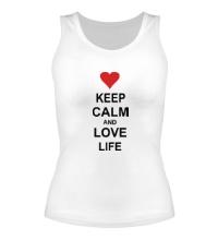 Женская майка Keep calm and love life