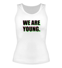 Женская майка We are young