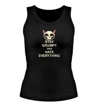 Женская майка Stay Grumpy & Hate Everything