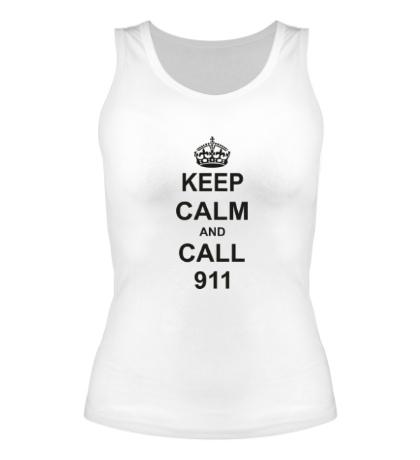 Женская майка Keep calm and call 911