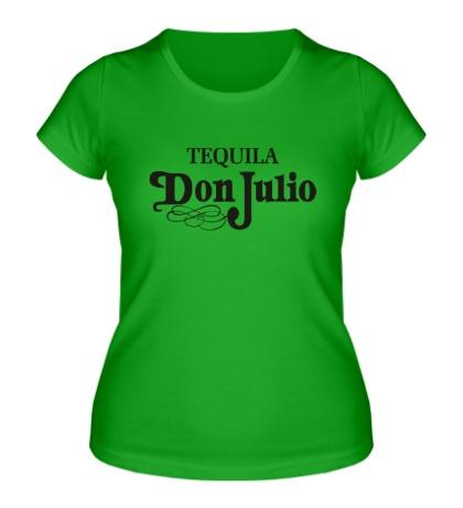 Женская футболка «Tequila don julio»