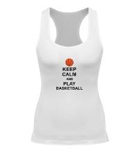 Женская борцовка Keep calm and play basketball