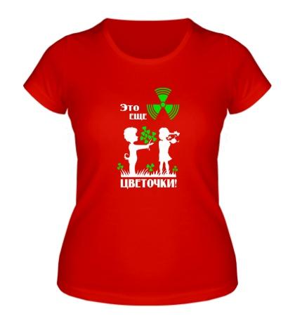 Женская футболка «Это ещё цветочки»