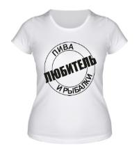 Женская футболка Любитель рыбалки и пива
