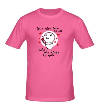 Мужская футболка «Давайте дарить любовь»