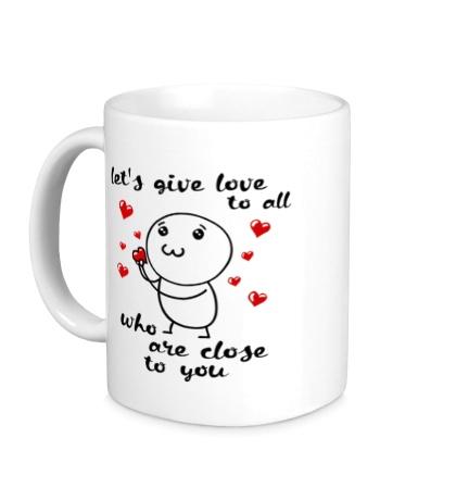 Керамическая кружка «Давайте дарить любовь»
