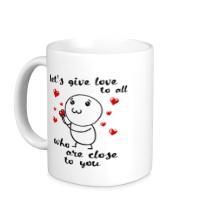 Керамическая кружка Давайте дарить любовь
