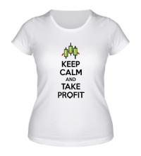 Женская футболка Keep calm and take profit