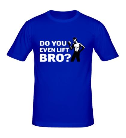 Мужская футболка Do you even lift?