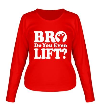 Женский лонгслив Do you even lift bro