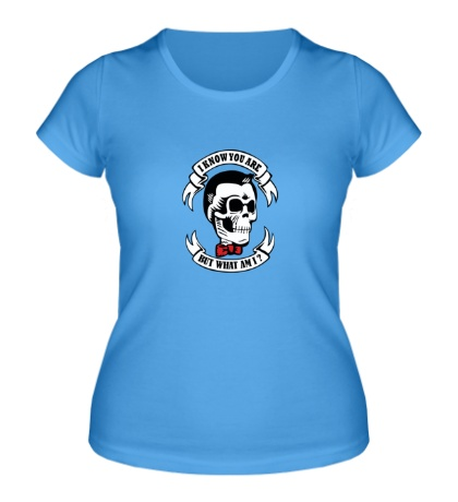 Женская футболка Я знаю кто ты, но кто же я?