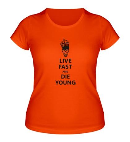 Женская футболка Live fast die young