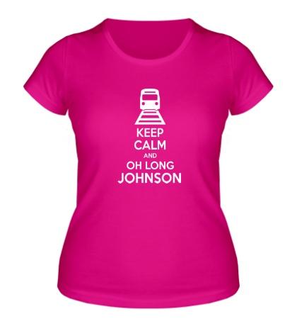 Женская футболка Keep calm and oh long johnson