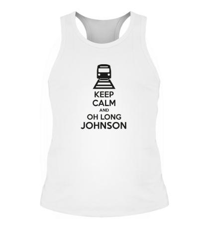 Мужская борцовка Keep calm and oh long johnson