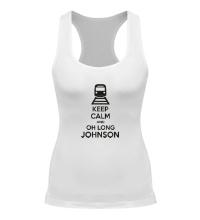 Женская борцовка Keep calm and oh long johnson
