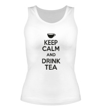 Женская майка Keep calm and drink tea