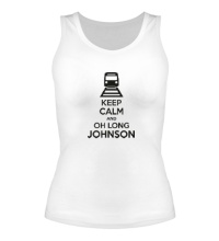 Женская майка Keep calm and oh long johnson