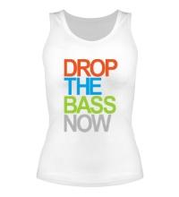 Женская майка Drop the bass now