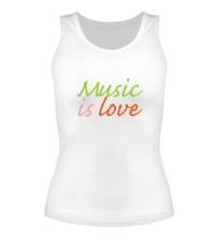 Женская майка Music is love