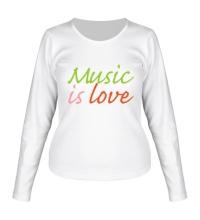Женский лонгслив Music is love
