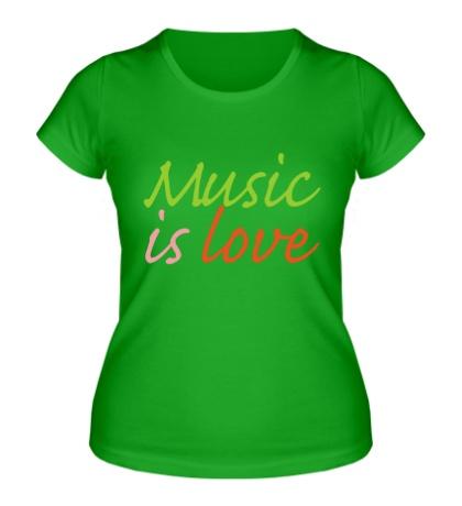 Женская футболка Music is love