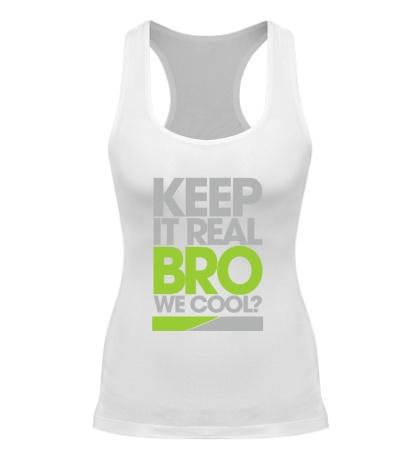 Женская борцовка Keep it real bro