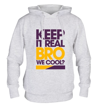 Толстовка с капюшоном Keep it real bro