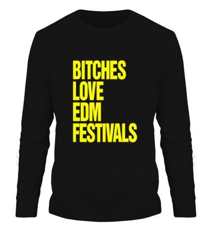 Мужской лонгслив Bitches love EDM festivals