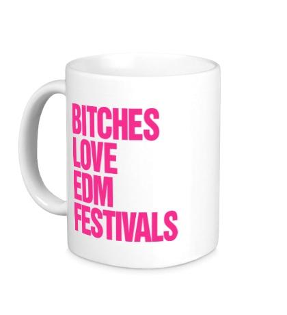 Керамическая кружка Bitches love EDM festivals