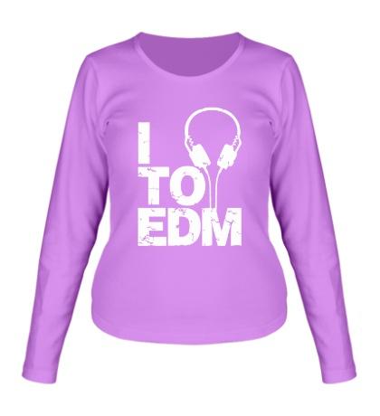 Женский лонгслив I listen to EDM