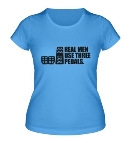 Женская футболка Настоящие мужики используют три педали