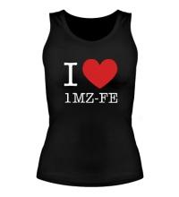 Женская майка I love 1MZ-FE