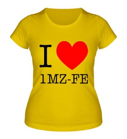Женская футболка I love 1MZ-FE