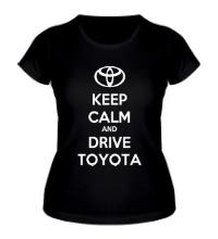 Женская футболка Keep calm and drive Toyota