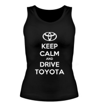 Женская майка Keep calm and drive Toyota