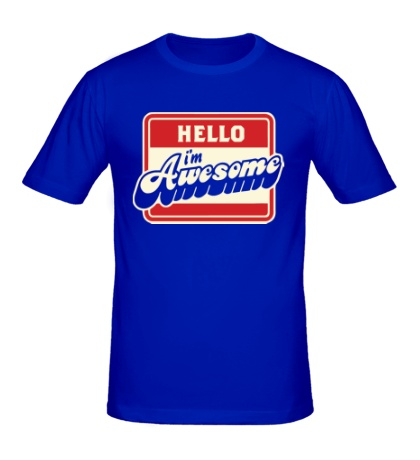 Мужская футболка Hello, Im awesome